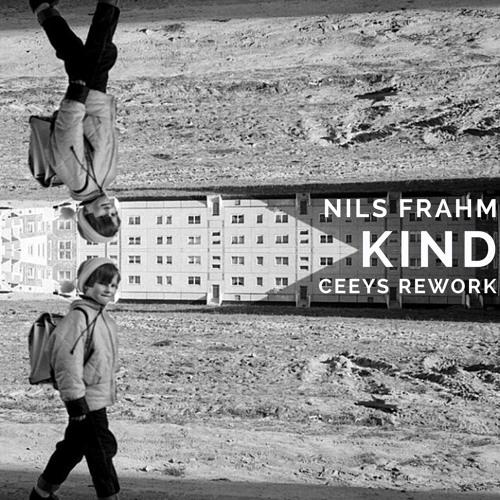 Nils Frahm - Kind - Ceeys Rework